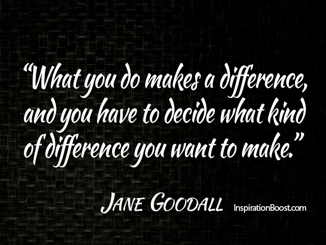 Making A Difference Quotes Jane Goodall Makedifferencequotesmakingadifferencequotes .