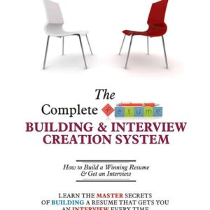 The Complete Resume Building & Interview Creation System